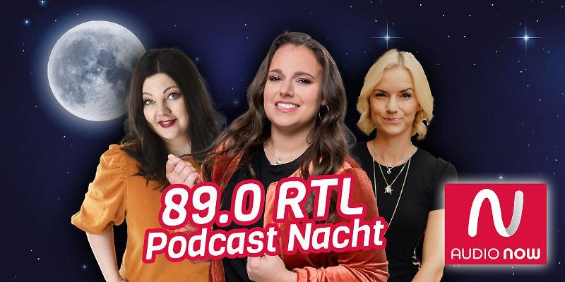 Die 89.0 RTL Podcast-Nacht