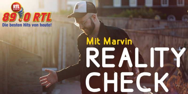 Der 89.0 RTL Reality-Check mit Marvin